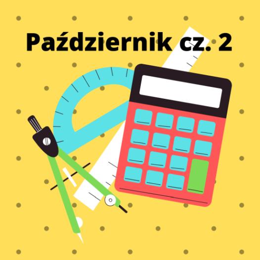 Jubileuszowy Maraton Matematyczny – zestaw zadań – październik 2021 cz. 2